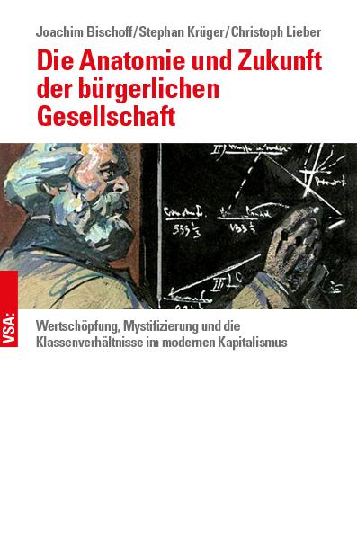 VSA Verlag: Die Anatomie und Zukunft der bürgerlichen Gesellschaft